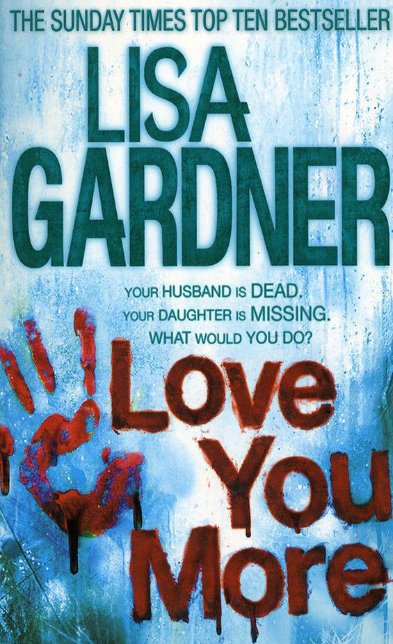 Јас те сакам повеќе - Лиса Гарднер