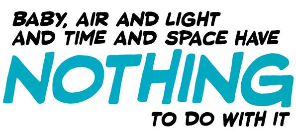 Душо, воздухот и осветлувањето, времето и просторот немаат никаква врска со тоа.