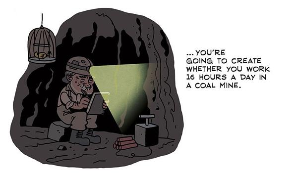 Ќе создаваш без разлика дали работиш 16 часа на ден во рудник.