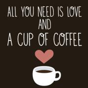 Сè што ти треба е љубов и шолја кафе