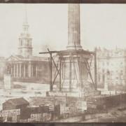 Фотографија на Вилијам Талбот, Нелсоновиот столб под изградба - солен принт на хартија добиен од хартиен негатив (1844 година)