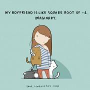 Мојот дечко е како квадратен корен од -1. Имагинарен.