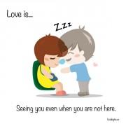 Љубов е... Кога те гледам и кога не си тука.