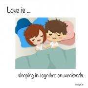 Љубов е... Спиењето до доцна за викенди.