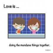 Љубов е... Кога правиме досадни работи заедно.