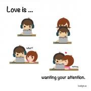 Љубов е... Кога ми треба твоето внимание.