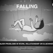 Кога паѓате – Големи проблеми во работата, врската или на некое друго место
