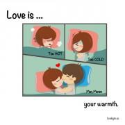 Љубов е... Твојата топлина.